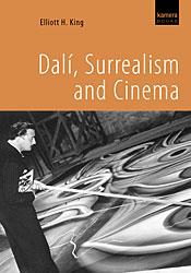 Elliott King's 'Dali, Surrealism, and Cinema' book
